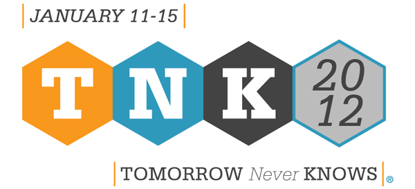 TNK2012 - Tomorrow Never Knows - January 11-15